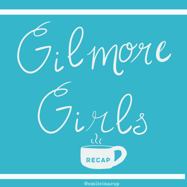 Gilmore Girls Recap